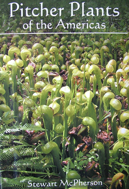 Pitcher plants of the Americas By Stewart McPherson (Hard cover) | Books