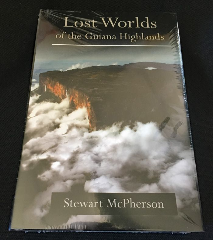 Lost Worlds of the Guiana Highlands By Stewart McPherson | Books